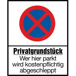 Privatgrundstück, wer hier parkt wird kostenpflichtig abgeschleppt