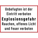 Unbefugten ist der Eintritt verboten, Explosionsgefahr. Rauchen, offenes Licht und Feuer verboten