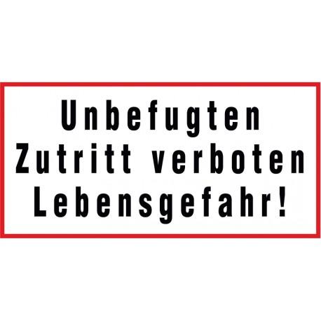 Unbefugten Zutritt verboten Lebensgefahr!