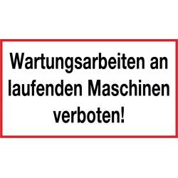 Wartungsarbeiten an laufenden Maschinen verboten!