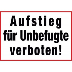 Aufstieg für Unbefugte verboten!