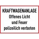 Kraftwagenanlage, offenes Licht und Feuer polizeilich verboten