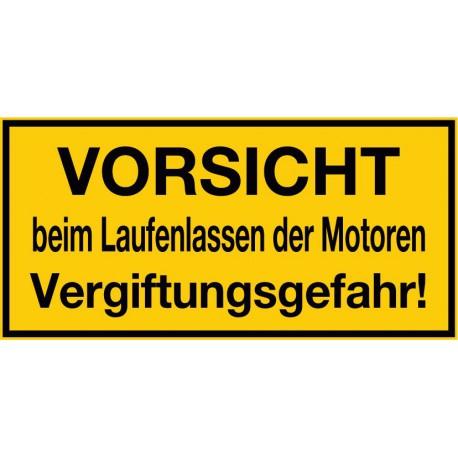 Vorsicht beim Laufenlassen der Motoren, Vergiftungsgefahr!
