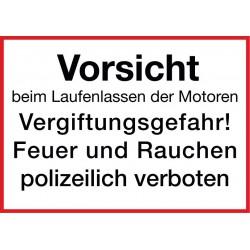 Vorsicht beim Laufenlassen der Motoren, Vergiftungsgefahr! Feuer und Ruachen polizeilich verboten