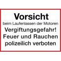 Vorsicht beim Laufenlassen der Motoren, Vergiftungsgefahr! Feuer und Rauchen polizeilich verboten