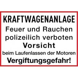 Kraftwagenanlage, Feuer und Ruachen polizeilich verboten, Vorsicht beim Laufenlassen der Motoren, Vergiftungsgefahr!