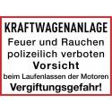 Kraftwagenanlage, Feuer und Rauchen polizeilich verboten, Vorsicht beim Laufenlassen der Motoren, Vergiftungsgefahr!