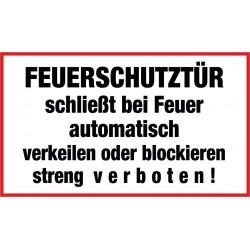 FEUERSCHUTZTÜR schließt bei Feuer automatisch verkeilen oder blockieren streng verboten!