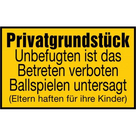 Privatgrundstück Unbefugten ist das Betreten verboten Ballspielen untersagt (Eltern haften für ihre Kinder)