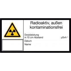 Radioaktiv, außen kontaminationsfrei, Dosisleistung in 10 cm Abstand, Datum, Name