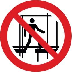 Benutzen des unvollständigen Gerüsts verboten (P025)