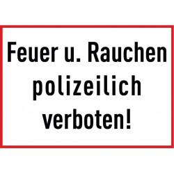 Feuer und Rauchen polizeilich verboten!