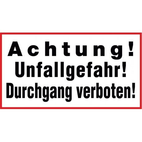 Achtung! Unfallgefahr! Durchgang verboten!