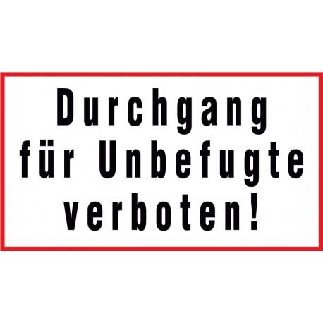 Durchgang für unbefugte verboten!